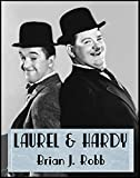 Laurel & Hardy: Every Film Rated & Reviewed (Comedy Teams Book 1) (English Edition)