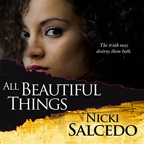 All Beautiful Things - Nicki Salcedo - Unabridged