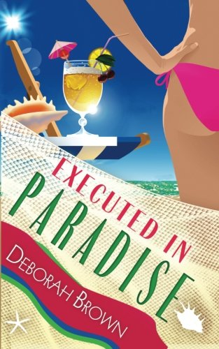Executed in Paradise: Volume 9 (Paradise Series)