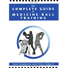 The Complete Guide to Medicine Ball Training