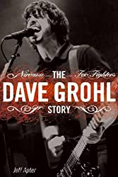 Dave Grohl Story: Nirvana - Foo Fighters
