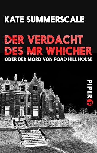Der Verdacht des Mr Whicher oder Der Mord von Road Hill House [Kindle-Edition]