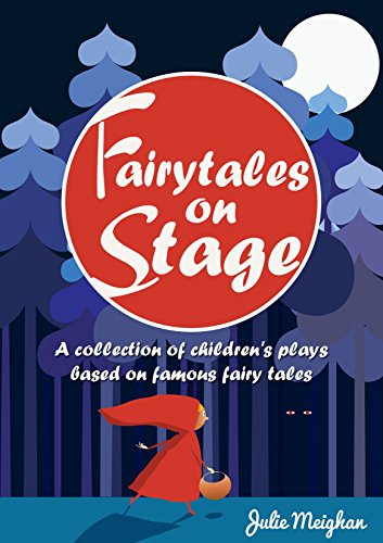 Fairytales on Stage: A collection of children's plays based on famous fairy tales (On Stage Books Book 2) (English Edition) por Julie Meighan