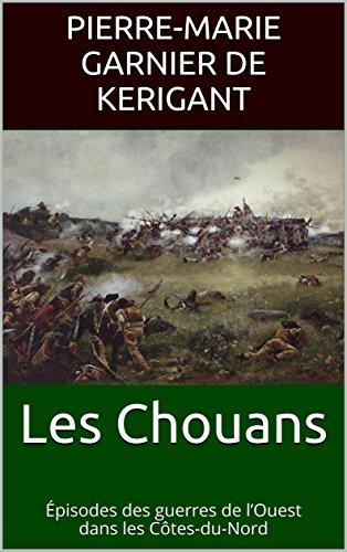 En ligne téléchargement gratuit Les Chouans: Épisodes des guerres de l'Ouest dans les Côtes-du-Nord epub, pdf