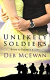Unlikely Soldiers Book Two: (Secrets & Lies) by Deb McEwan