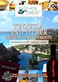 Culinary Travels Tequila and other Mexican taste treats Mexico-Guadalajara-central market/local restaurants/Puerto Vallarta-Fiesta Americana hotel/Tequila-Tequila Herradura [DVD] [2012] [NTSC] by Dave Eckert
