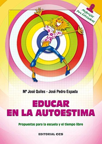 Educar en la autoestima (Materiales para educadores nº 78) por María José Quiles Sebastián