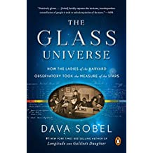 The Glass Universe: How the Ladies of the Harvard Observatory Took the Measure of the Stars (English Edition)