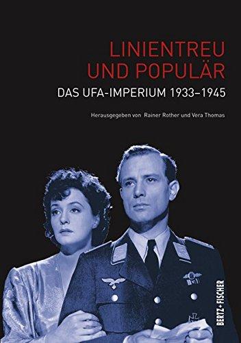 Linientreu und populär: Das Ufa-Imperium 1933–1945