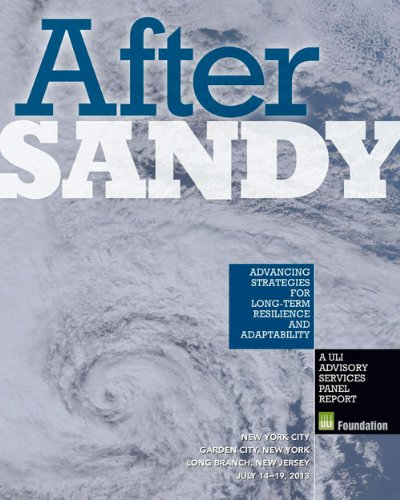 After Sandy: Advancing Strategies for Long-Term Resilience & Adaptability