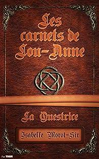 Les carnets de Lou-Anne, tome 2 : La Questrice par Isabelle Morot-Sir
