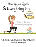 Healthy and Quick & Everything Fit by Christine Iverson (2016-05-08)