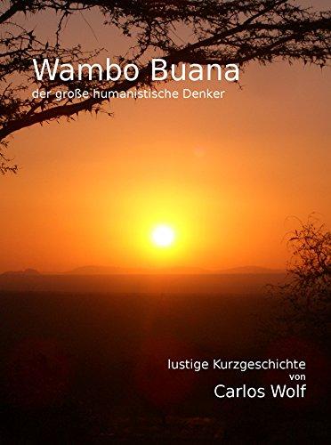 Wambo Boana: der grosse humanistische Denker (lustige Geschichten von Carlos Wolf 2)