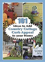 101 Ideas to Add Country Cottage Curb Appeal to Your Home (English Edition)