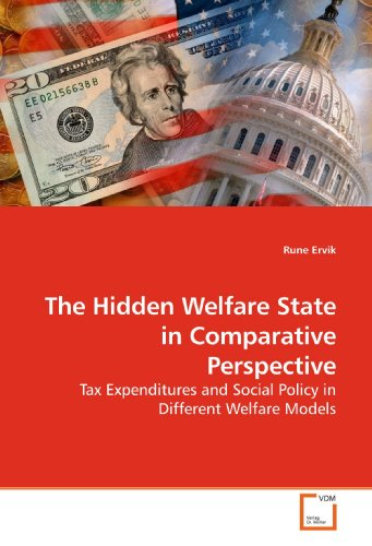 The Hidden Welfare State in Comparative Perspective: Tax Expenditures and Social Policy in Different Welfare Models por Rune Ervik