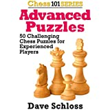 Advanced Chess Puzzles: 50 Challenging Chess Puzzles for Experienced Players (English Edition)