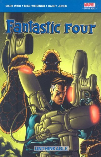 Fantastic Four: Unthinkable v. 1 by Mark Waid (8-Dec-2005) Paperback