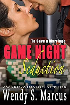 To Save a Marriage: Game Night Seduction by [Marcus, Wendy S.]