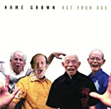 Songtexte von Home Grown - Act Your Age