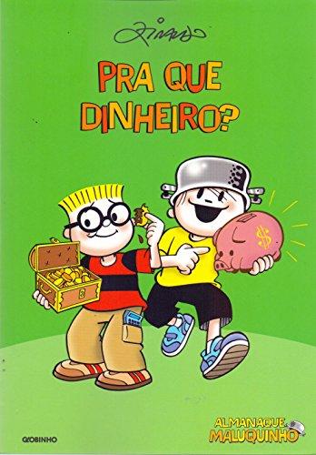 Almanaque Maluquinho Pra que Dinheiro? (Em Portuguese do Brasil)