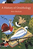 A History of Ornithology (Collins New Naturalist Library, Book 104)