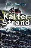 'Kalter Strand: Thriller (Thriller im...' von 'Anne Nordby'