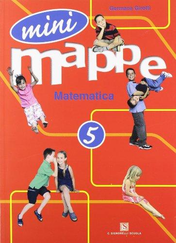 Mini mappe. Matematica. Per la 5ª classe elementare