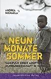 Neun Monate Sommer: Tagebuch einer Adoptionsschwangerschaft in Kenia