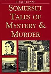 Somerset Tales of Mystery and Murder (Mystery & Murder)