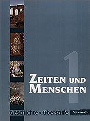 Zeiten und Menschen - Geschichtswerk für die Oberstufe - Ausgabe Nordrhein-Westfalen u.a.: Zeiten und Menschen - Geschichtswerk für die Oberstufe - Stammausgabe: Band 1