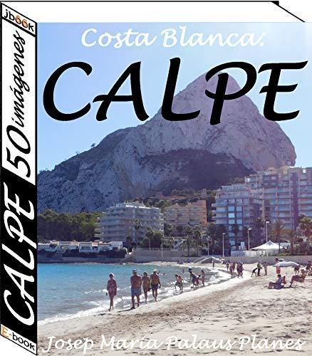 Costa Blanca: Calpe (50 imágenes) por JOSEP MARIA PALAUS PLANES