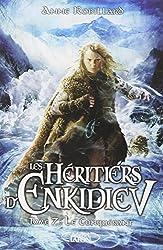 Les Héritiers d'Enkidiev tome 7