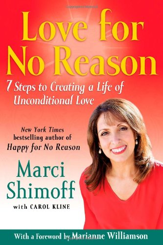 Love for No Reason: 7 Steps to Creating a Life of Unconditional Love por Marci Shimoff