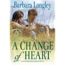 A Change of Heart (Perfect Indiana) by Barbara Longley (2013-11-26)