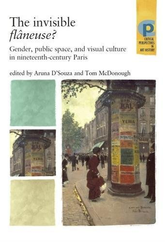 The Invisible FlaNeuse?: Gender, Public Space and Visual Culture in Nineteenth Century Paris (Critical Perspectives in Art History)