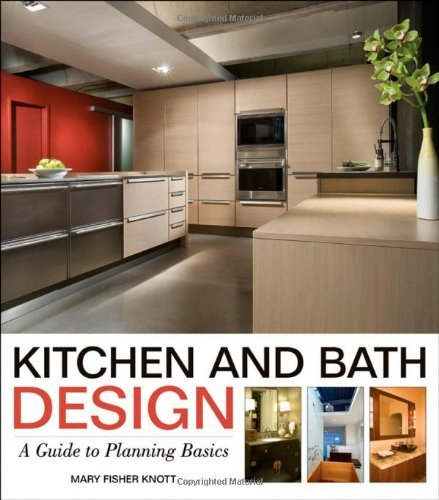 kitchen-and-bath-design-a-guide-to-planning-basics-by-mary-fisher-knott-2011-01-04