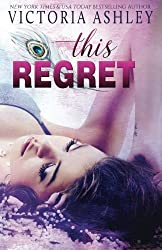 This Regret by Victoria Ashley (2016-02-29)