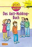 Pixi Wissen, Band 91: Das Anti-Mobbing-Buch
