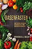Basenfasten: Mit dem großen Kochbuch zum Wunschgewicht