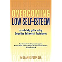 Overcoming Low Self-Esteem (Overcoming Books) by Dr Melanie Fennell (16-Apr-2009) Paperback