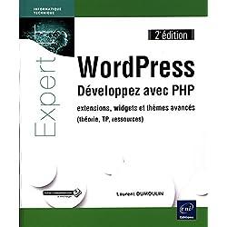 WordPress - Développez avec PHP - extensions, widgets et thèmes avancés (théorie, TP, ressources) (2e édition)