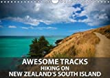 Awesome Tracks  Hiking on New Zealand's South Island (Wall Calendar 2018 DIN A4 Landscape): Exploring New Zealand's walking and hiking trails is one ... [Kalender] [Apr 01, 2017] Bort, Gundis