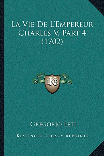 La Vie de L'Empereur Charles V, Part 4 (1702)