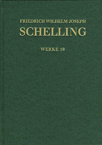 Friedrich Wilhelm Joseph Schelling: Historisch-kritische Ausgabe / Reihe I: Werke. Band 18: Niethammer-Rezensionen (1808/09), Denkmal der Schrift von den göttlichen Dingen (1812)