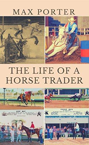 THE LIFE OF A HORSE TRADER (English Edition) por MAX PORTER