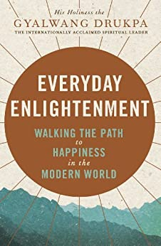Everyday Enlightenment par [His Holiness The Gyalwang Holiness The Gya Drukpa]