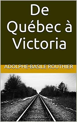 De Québec à Victoria par Adolphe-Basile Routhier