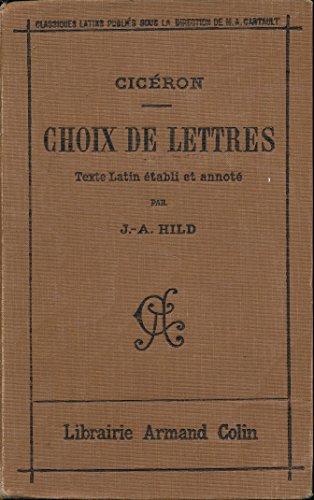 Choix de lettres - Texte latin établi et annoté par Joseph-Antoine Hild avec une introduction et un lexique historique - Lexique des noms propres, Appendice critique