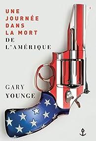 Une journée dans la mort de l'Amérique par Gary Younge