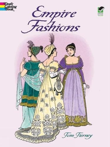 Empire Fashions Colouring Book (Dover Fashion Coloring Book)